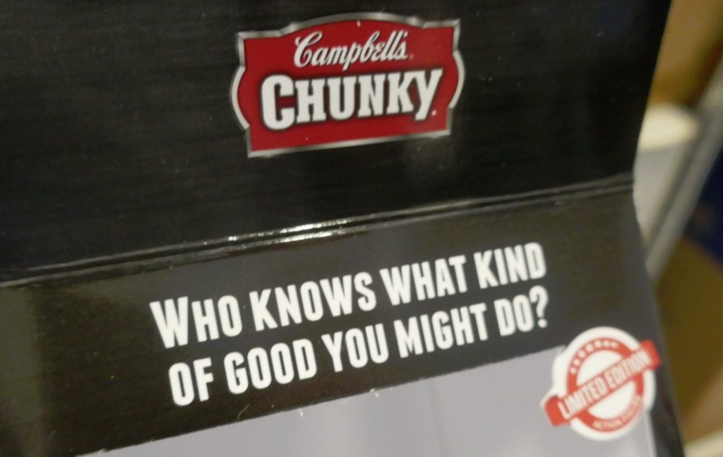 Campbells Chunky - who knows what good you might do